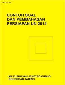 CONTOH SOAL DAN PEMBAHASAN PERSIAPAN UN 2014